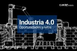 industria 4.0 Oportunidades y retos